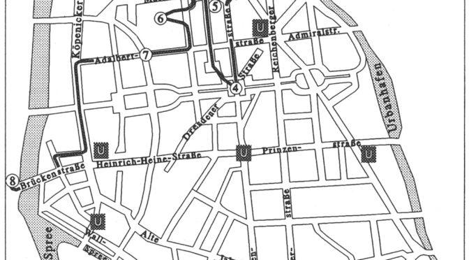 Zu Fuß vom Görlitzer Bahnhof zur Jannowitzbrücke … und an der Spree zurück
