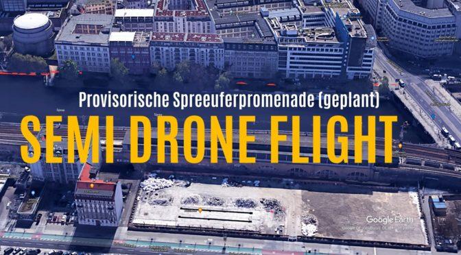 """Unser Spreeufer und die geplante """"Spreepromenade"""" im Semi-Drohnen-Flug"""