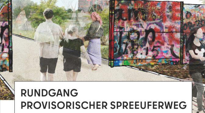 """Lange geplant, nun endlich Rundgang """"Provisorischer Spreeuferweg"""" am Holzuferblock"""